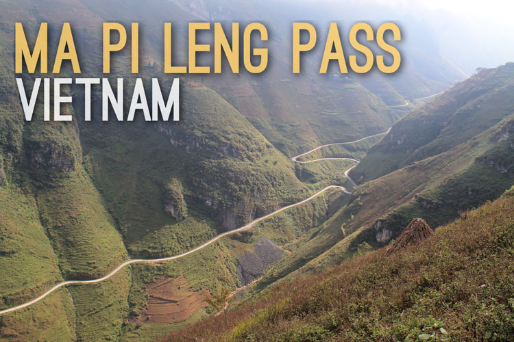 Planning a trip to Southeast Asia: Ma Pi Leng Pass