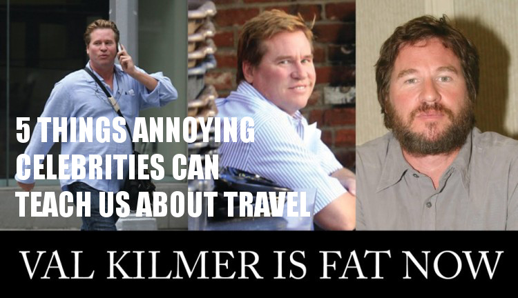 travel tips by annoying celebrities