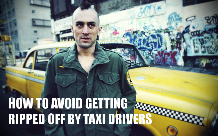 travel tips - how to avoid getting ripped off by taxi drivers