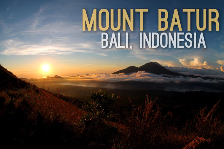 Planning a trip to Southeast Asia: Mt Batur
